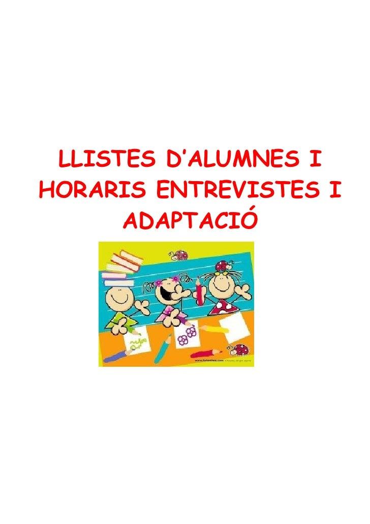 LLISTES D'ALUMNES I HORARIS ENTREVISTES I       ADAPTACIÓ