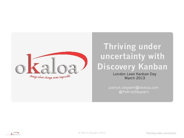 Thriving under                 uncertainty with                Discovery Kanban                             London Lean Ka...