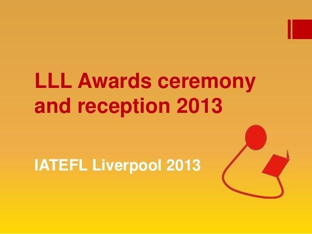 LLL Awards ceremonyand reception 2013IATEFL Liverpool 2013