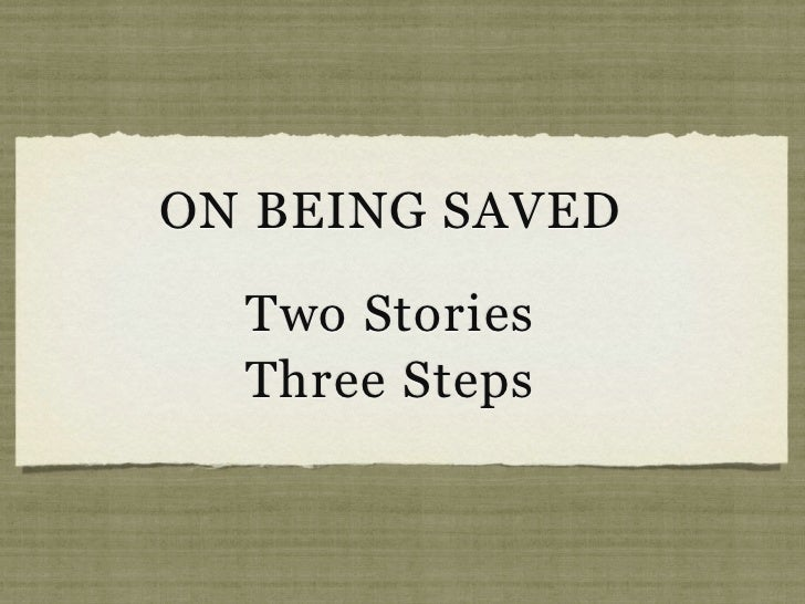 ON BEING SAVED  Two Stories  Three Steps