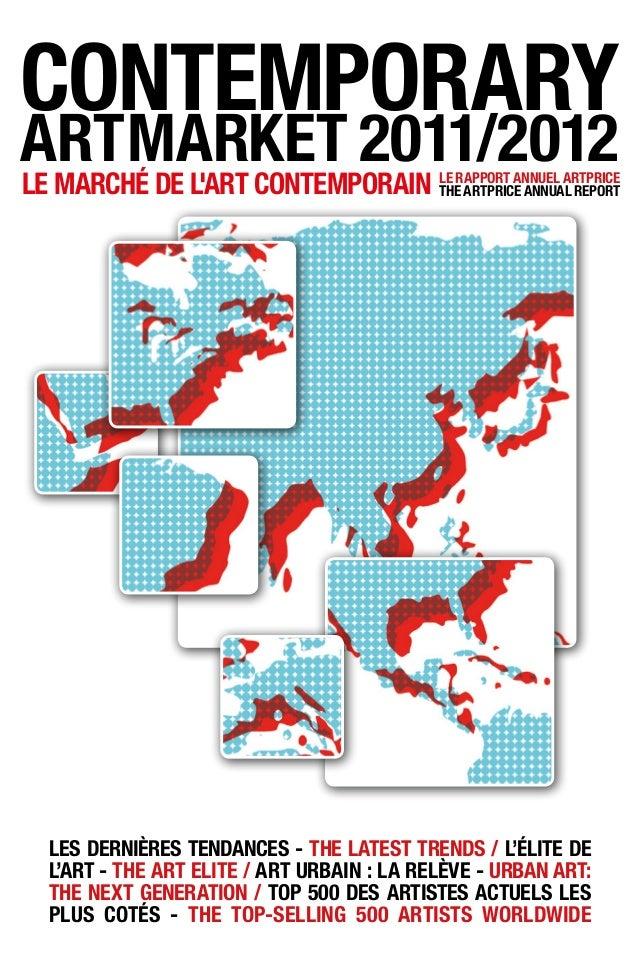 CONTEMPORARYART MARKET 2011/2012LE MARCHÉ DE LART CONTEMPORAIN LE RAPPORT ANNUEL ARTPRICE                                T...