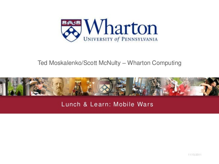 Wharton Computing Lunch and Learn: Mobile Wars