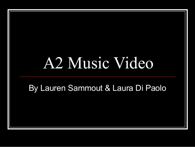 A2 Music Video By Lauren Sammout & Laura Di Paolo