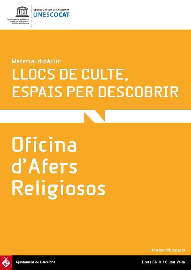 Institut d'EducacióLLOCS DE CULTE,ESPAIS PER DESCOBRIRMaterial didàcticDrets Civils / Ciutat Vella