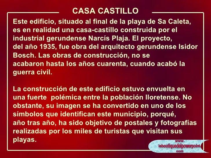 Esteedificio, situado al final de la playa de Sa Caleta, es en realidad una casa-castillo construida por el industrial ge...