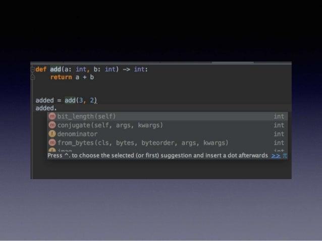 typing • Python3.5で追加された • 他Union, List, Iterable, Callableなど