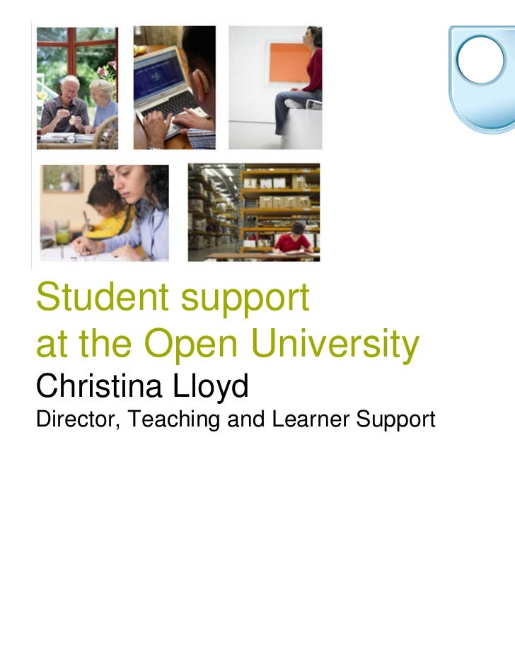 Student supportat the Open UniversityChristina LloydDirector, Teaching and Learner Support
