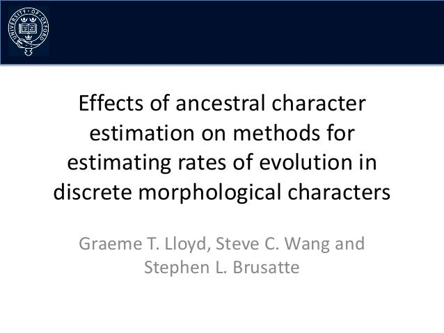 Effects of ancestral character    estimation on methods for estimating rates of evolution indiscrete morphological charact...