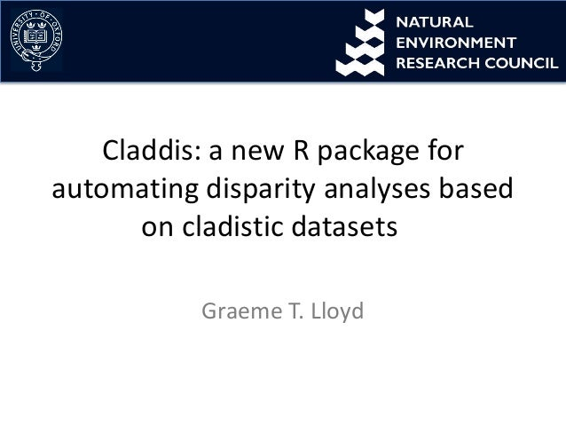 Claddis: a new R package for automating disparity analyses based on cladistic datasets Graeme T. Lloyd