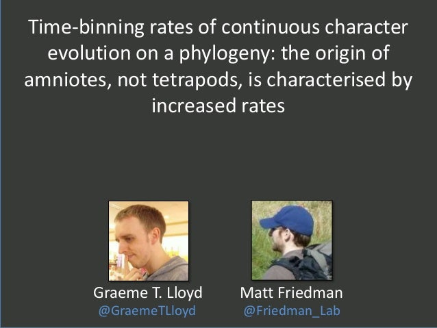 Time-binning rates of continuous character evolution on a phylogeny: the origin of amniotes, not tetrapods, is characteris...