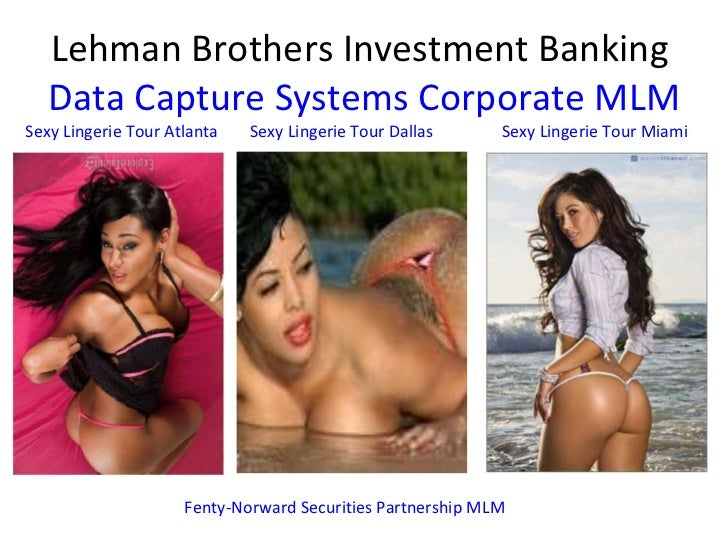 Lehman Brothers Investment Banking  Data Capture Systems Corporate MLM Fenty-Norward Securities Partnership MLM Sexy Linge...