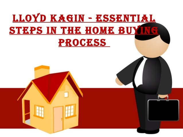 LLoYd Kagin - EssEntiaL stEps in thE homE buYing procEss