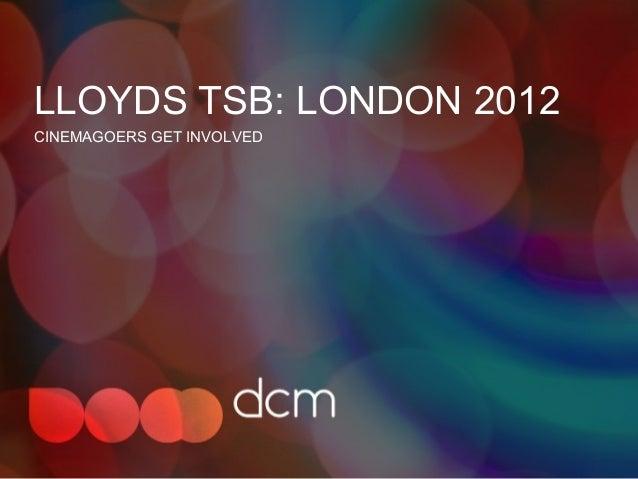 LLOYDS TSB: LONDON 2012CINEMAGOERS GET INVOLVED