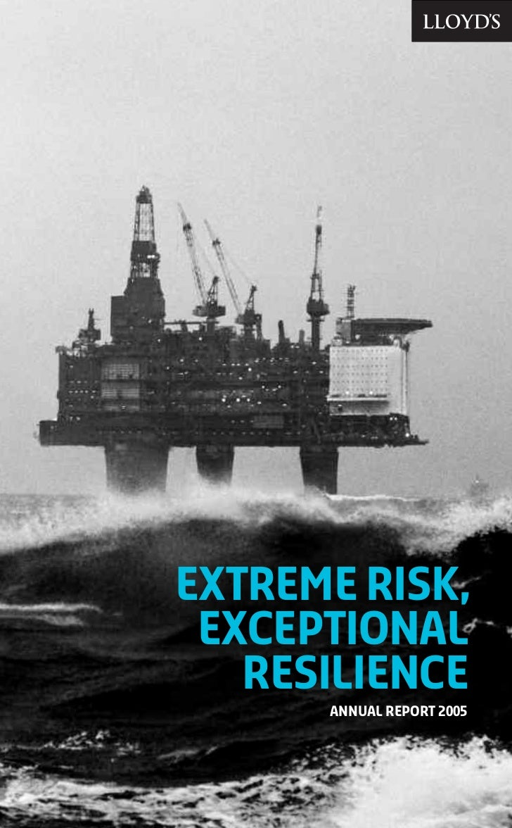 EXTREME RISK,  EXCEPTIONAL    RESILIENCE       ANNUAL REPORT 2005