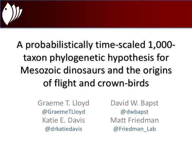 A probabilistically time-scaled 1,000-  taxon phylogenetic hypothesis for  Mesozoic dinosaurs and the origins  of flight a...