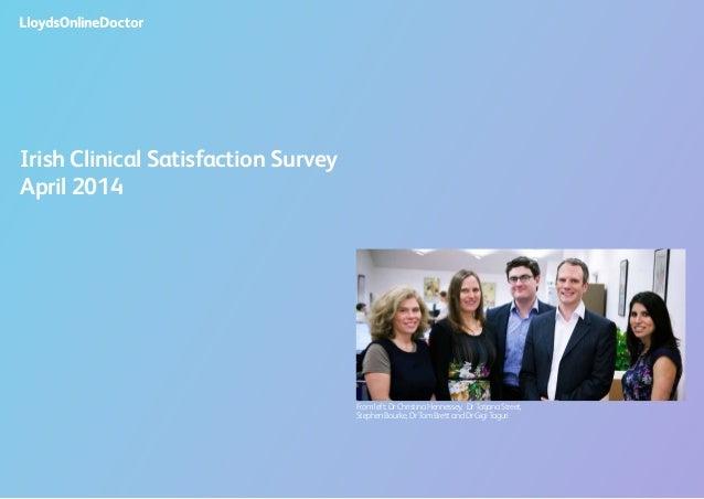Irish Clinical Satisfaction Survey April 2014 From left: Dr Christina Hennessey, Dr Tatjana Street, Stephen Bourke, Dr Tom...