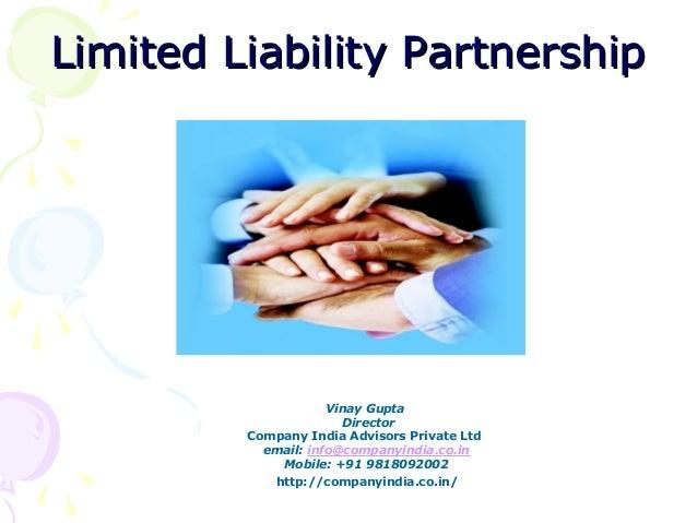 Limited Liability Partnership  Vinay Gupta Director Company India Advisors Private Ltd email: info@companyindia.co.in Mobi...