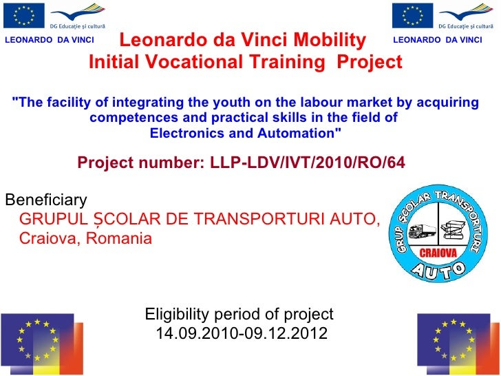 """Leonardo da Vinci Mobility  Initial Vocational Training  Project """"The facility of integrating the youth on the labour..."""
