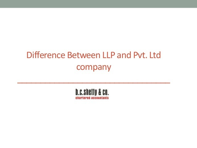 Difference Between LLP and Pvt. Ltd company _________________________________