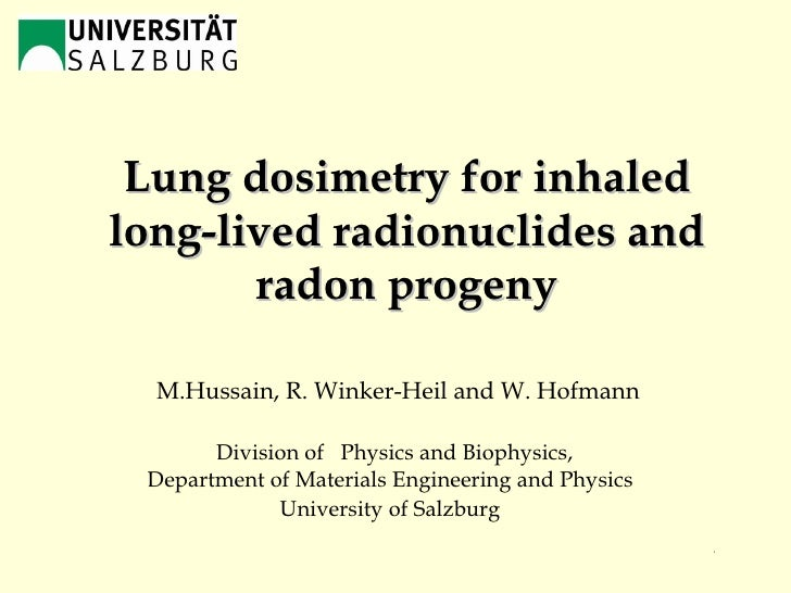 Lung dosimetry for inhaled long-lived radionuclides and radon progeny /28 M.Hussain, R. Winker-Heil and W. Hofmann Divisio...