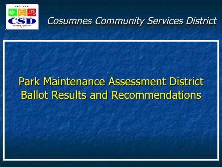 Cosumnes Community Services District Park Maintenance Assessment District Ballot Results and Recommendations