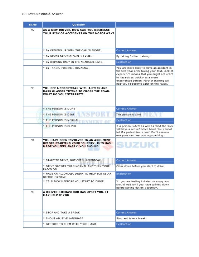 LLR Test Question & AnswerSl.No Question92 AS A NEW DRIVER, HOW CAN YOU DECREASEYOUR RISK OF ACCIDENTS ON THE MOTORWAY?* B...