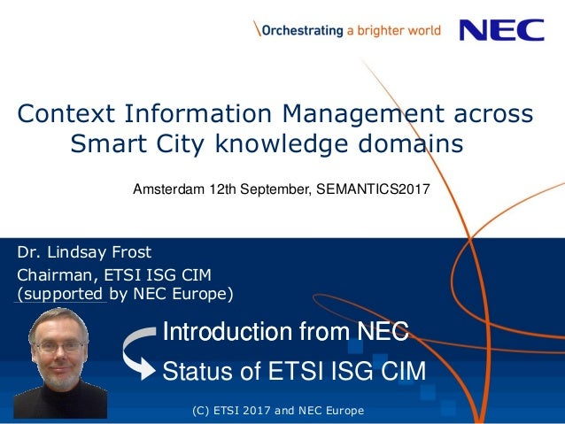 Context Information Management across Smart City knowledge domains Dr. Lindsay Frost Chairman, ETSI ISG CIM (supported by ...
