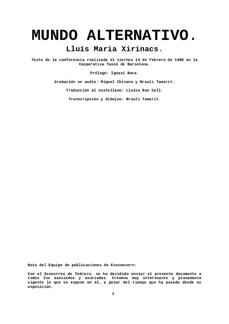 MUNDO ALTERNATIVO.                Lluís Maria Xirinacs. Texto de la conferencia realizada el viernes 14 de febrero de 1986...