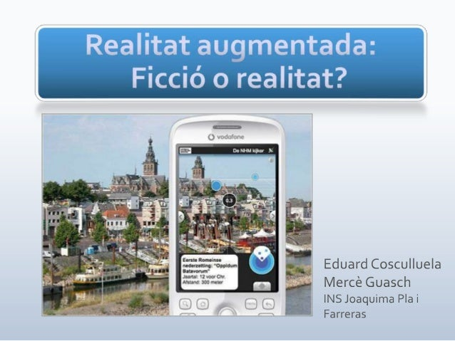Realitat virtual                 Realitat augmentada1. Substitueix la realitat física    1. Complementa el món real amb2. ...