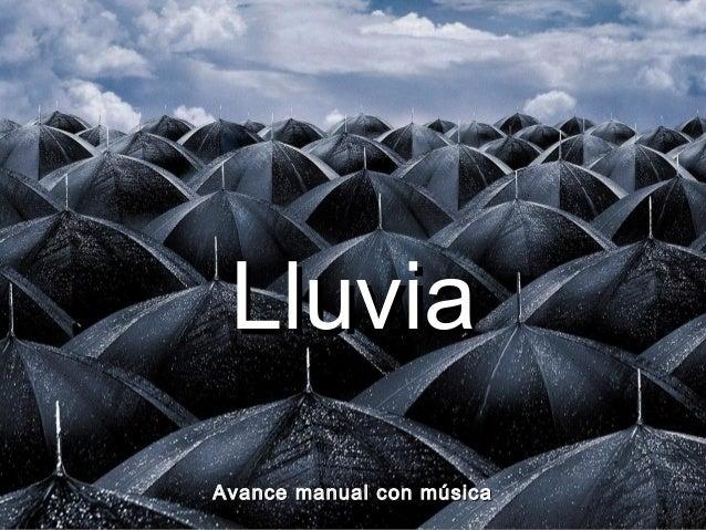 LluviaLluvia Avance manual con músicaAvance manual con música