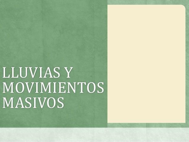 LLUVIAS Y MOVIMIENTOS MASIVOS