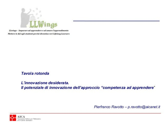 """Tavola rotondaL'innovazione desiderata.Il potenziale di innovazione dell'approccio """"competenza ad apprendere""""             ..."""