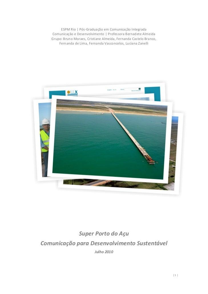 ESPMRio|Pós‐GraduaçãoemComunicaçãoIntegrada   ComunicaçãoeDesenvolvimento|ProfessoraBernadeteAlmeida   Grupo...