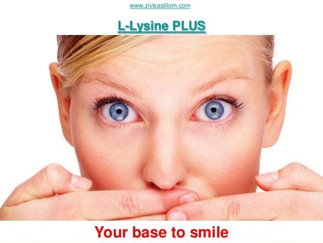 www.zivisastilom.com   L-Lysine PLUSYour base to smile