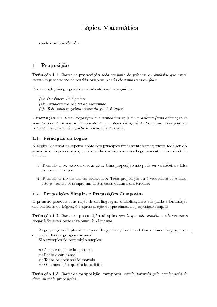 Lógica Matemática     Genilson Gomes da Silva     1 Proposição Denição 1.1 Chama-se proposição todo conjunto de palavras o...