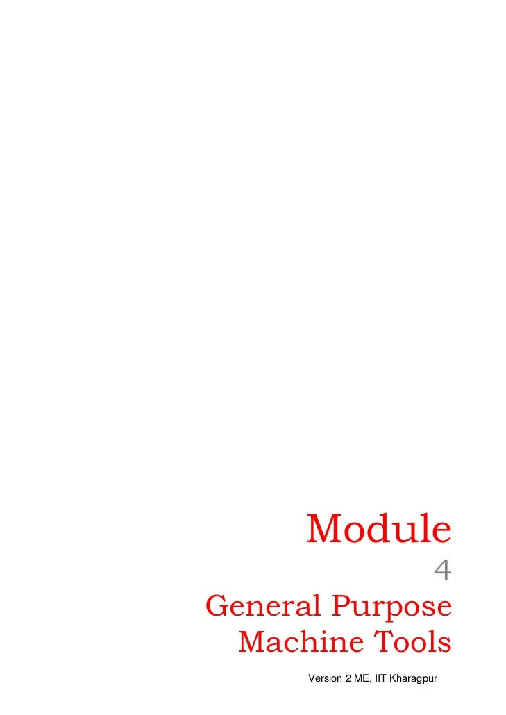 Module              4General Purpose Machine Tools      Version 2 ME, IIT Kharagpur