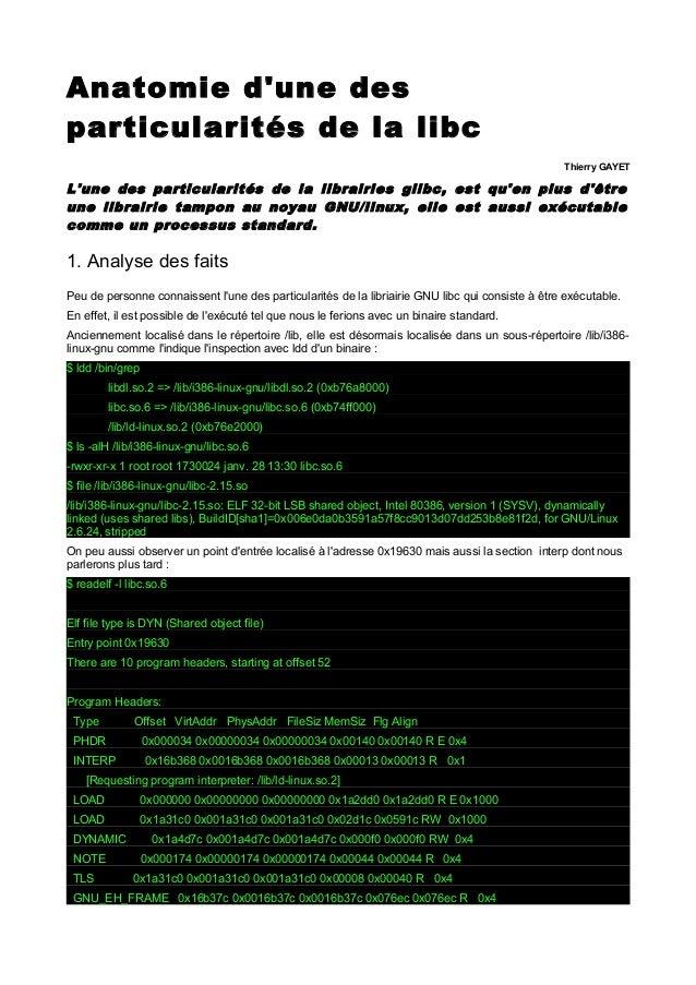 Anatomie d'une des particularités de la libc Thierry GAYET L'une des particularités de la librairies glibc, est qu'en plus...