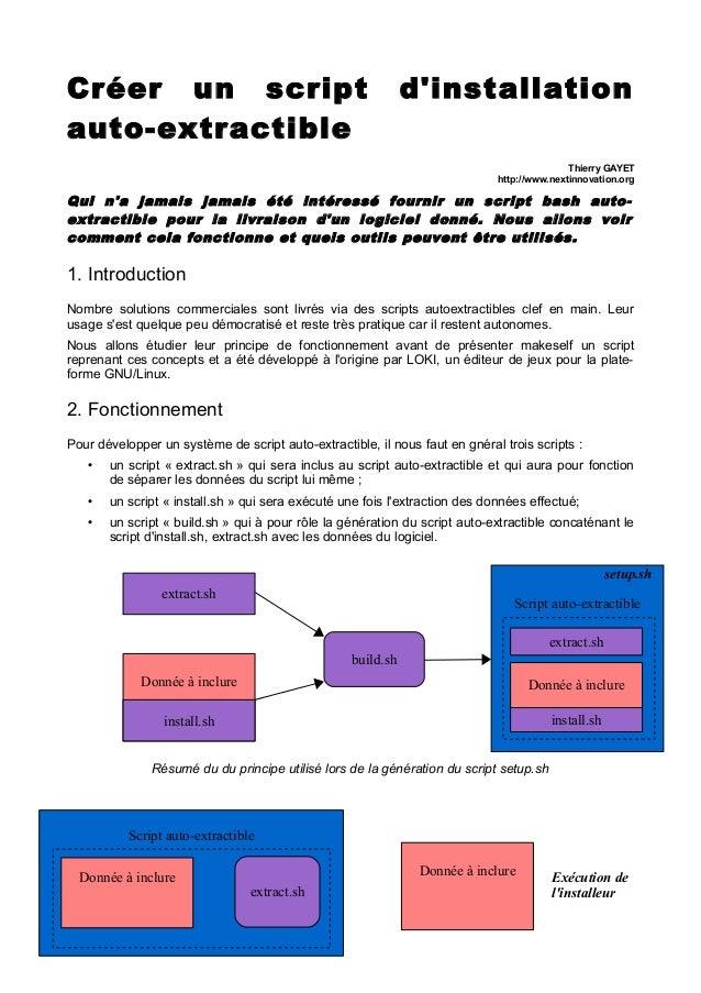Créer un script auto-extractible  d'installation Thierry GAYET http://www.nextinnovation.org  Qui n'a jamais jamais été in...