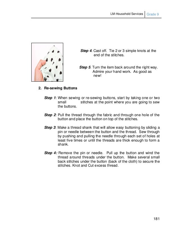 LM-Household Services Grade 9 181 2. Re-sewing Buttons Step 1: When sewing or re-sewing buttons, start by taking one or tw...