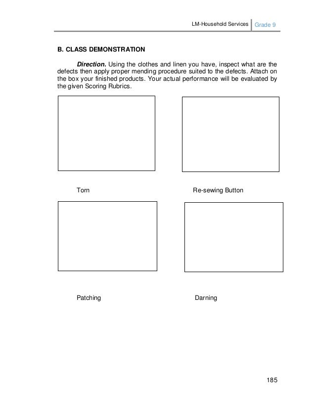 LM-Household Services Grade 9 185 B. CLASS DEMONSTRATION Direction. Using the clothes and linen you have, inspect what are...