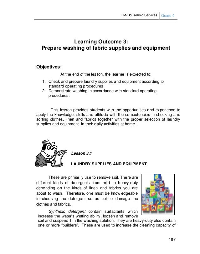 LM-Household Services Grade 9 187 Learning Outcome 3: Prepare washing of fabric supplies and equipment Objectives: At the ...