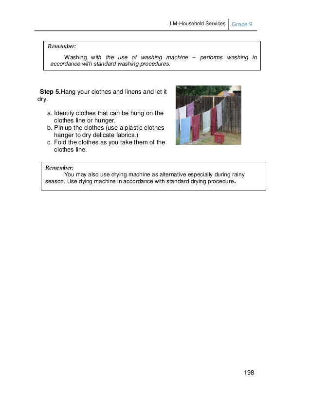 LM-Household Services Grade 9 198 Step 5.Hang your clothes and linens and let it dry. a. Identify clothes that can be hung...