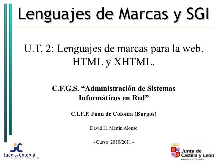 """Lenguajes de Marcas y SGIU.T. 2: Lenguajes de marcas para la web.           HTML y XHTML.      C.F.G.S. """"Administración de..."""