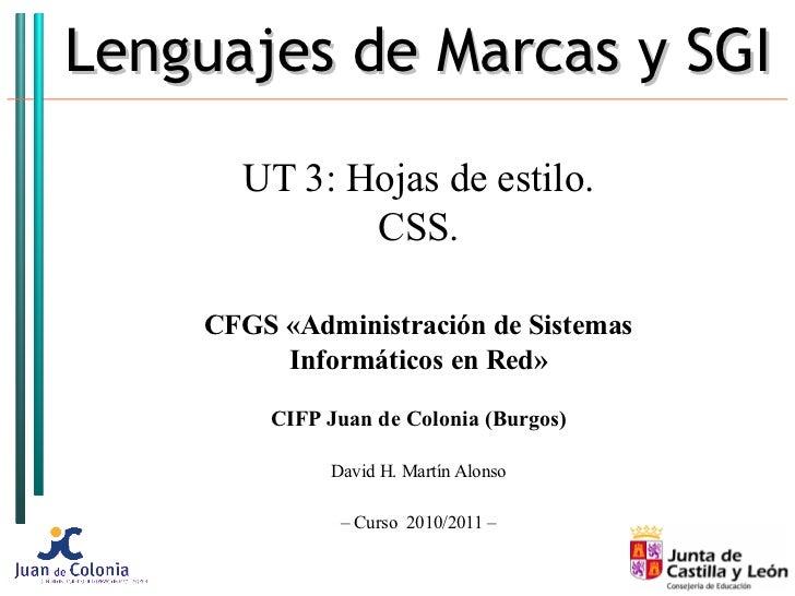 Lenguajes de Marcas y SGI      UT 3: Hojas de estilo.             CSS.    CFGS «Administración de Sistemas         Informá...