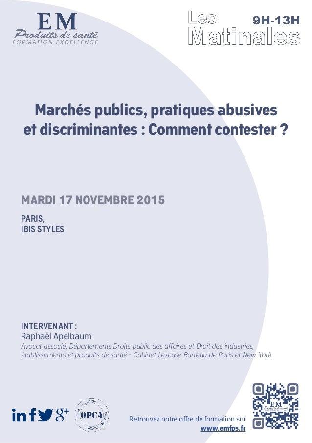 Marchés publics, pratiques abusives et discriminantes : Comment contester ? INTERVENANT : Raphaël Apelbaum Avocat associé,...