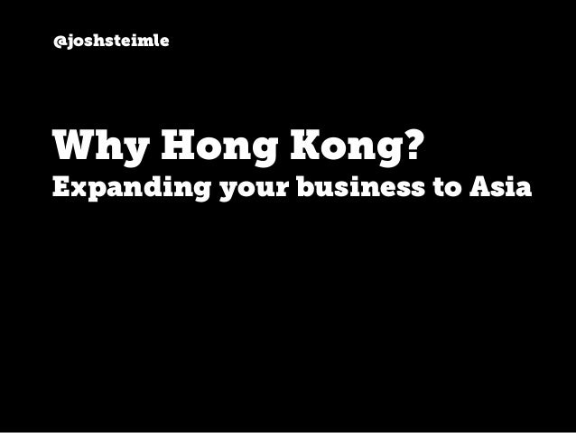 @joshsteimle Why Hong Kong? Expanding your business to Asia