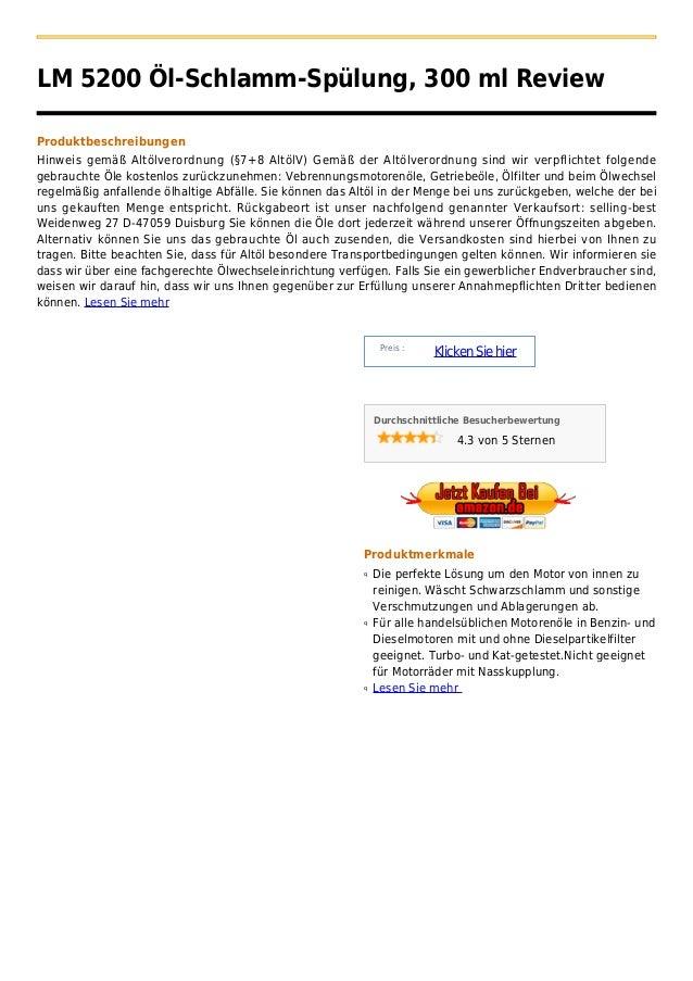 LM 5200 Öl-Schlamm-Spülung, 300 ml ReviewProduktbeschreibungenHinweis gemäß Altölverordnung (§7+8 AltölV) Gemäß der Altölv...