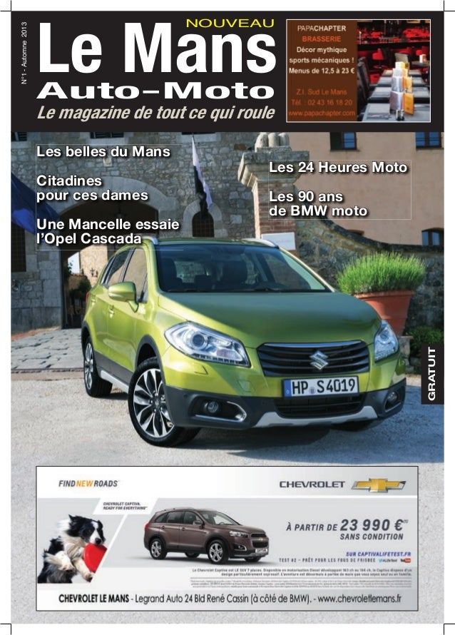 Le MansAuto-Moto N°1-Automne2013 NOUVEAU Le magazine de tout ce qui roule GRATUIT Les 24 Heures Moto Les 90 ans de BMW mot...