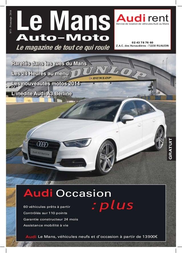 GRATUIT N°3-Printemps2014 Le magazine de tout ce qui roule Raretés dans les rues du Mans Les 24 Heures au menu Les nouveau...
