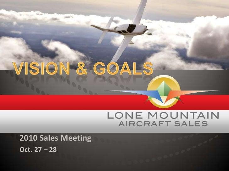 2010 Sales Meeting<br />Oct. 27 – 28<br />Vision & goals<br />